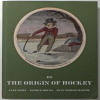 "Book Review 6: ""On The Origin Of Hockey"" by Carl Gidén, Patrick Houda and Jean-Patrice Martel"